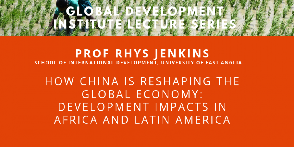 GDI Lecture: How China is reshaping the global economy with Rhys Jenkins