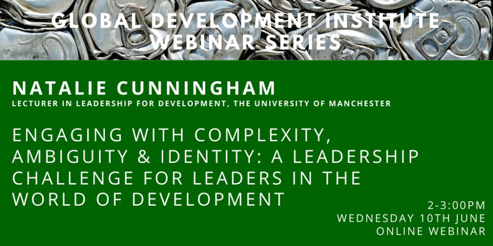 GDI Webinar: Engaging with complexity, ambiguity & identity: a leadership challenge for leaders in development